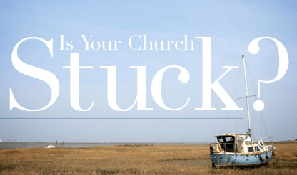 Is Your Church Stuck?