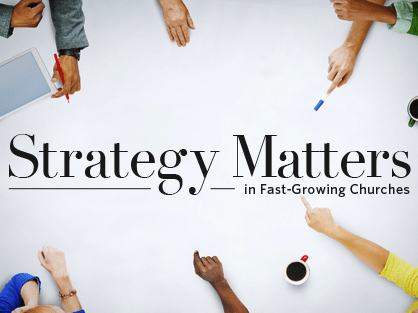 church growth strategies, growing churches, strategy matters